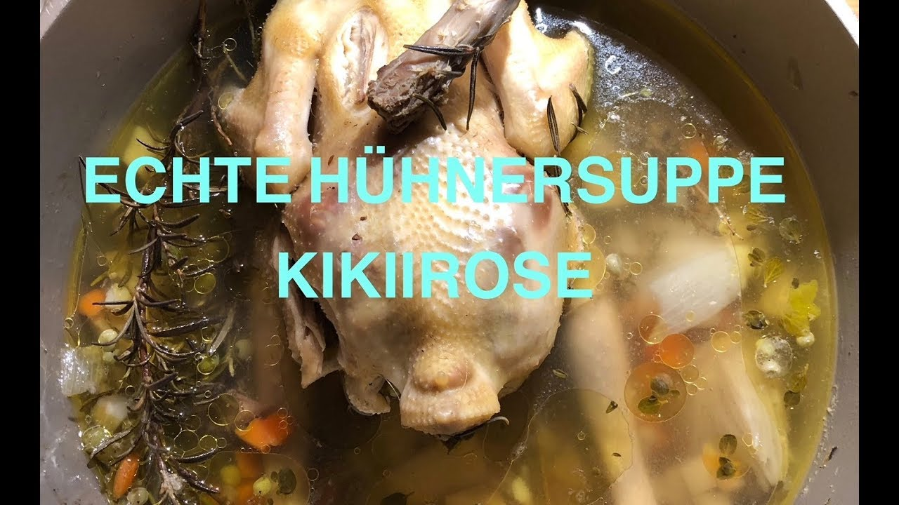 Echte Hühnersuppe super einfach KikiiRose