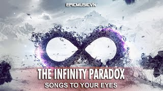 Songs To Your Eyes - The Infinity Paradox - Emotional Music | Epic Music VN