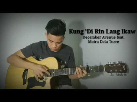 Kung 'Di Rin Lang Ikaw- December Avenue X Moira Dela Torre (Fingerstyle Guitar Cover)
