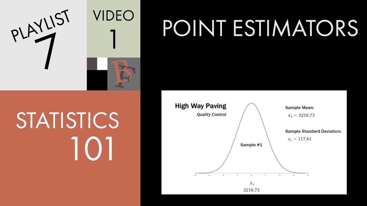 statistics point estimators statistics 101 point estimators