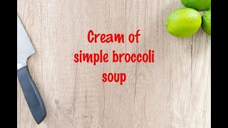How to cook - Cream of simple broccoli soup