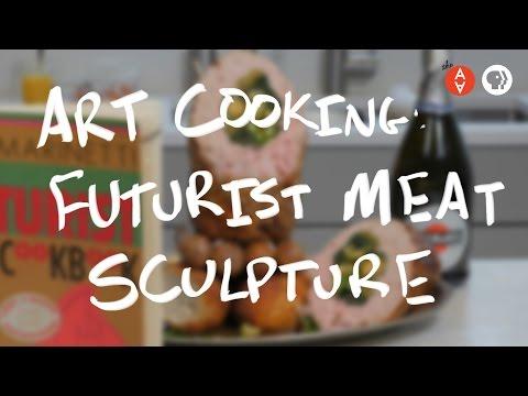 Art Cooking: Futurist Meat Sculpture | The Art Assignment | PBS Digital Studios