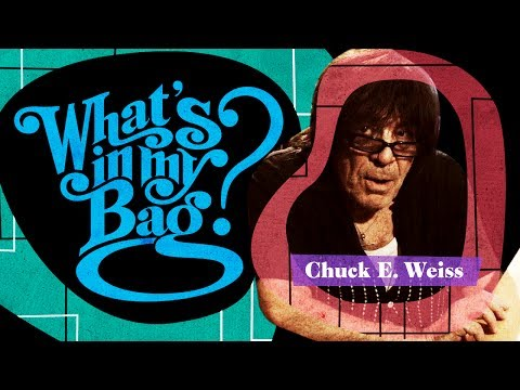 Chuck E. Weiss  What's In My Bag?