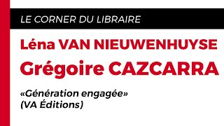 """""""Génération engagée"""" par Léna VAN NIEUWENHUYSE & Grégoire CAZCARRA - [LE CORNER DU LIBRAIRE]"""
