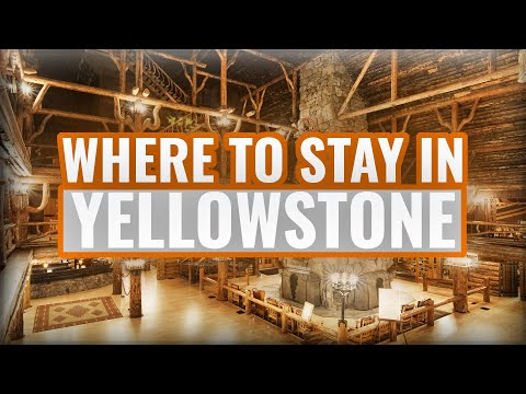Where to Stay in Yellowstone National Park? [And Surrounding Areas!]