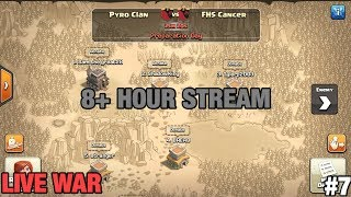 LIVE WAR! 8+ HOUR STREAM! PYRO CLAN VS FHS CANCER (Clash of Clans Let
