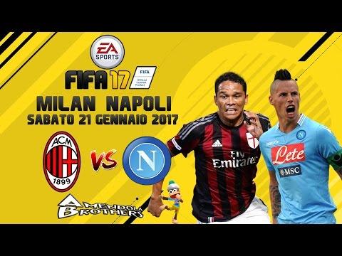 Fifa 17 pronostico milan napoli 21 01 2017 youtube for Fifa 17 milan