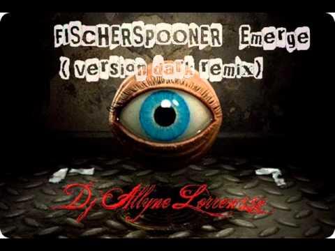 FISCHERSPOONER   Emerge (Dj Allyne Lorrenzzo version dark remix)