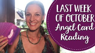 Angel Card Reading ~ Last Week of October 2017!