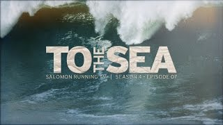 To The Sea - Salomon Running TV S04 E07
