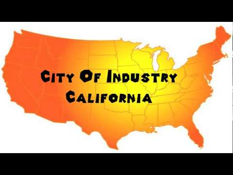 How to Say or Pronounce USA Cities — City Of Industry, California