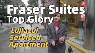 [Shanghai Serviced Apartment] Fraser Suites Top Glory Shanghai