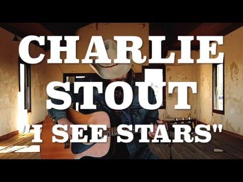 Charlie Stout: I See Stars