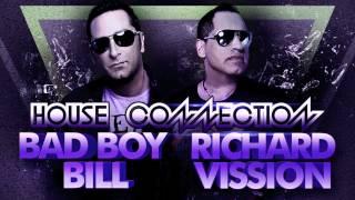 Bad Boy Bill & Richard Visson House Connection 3