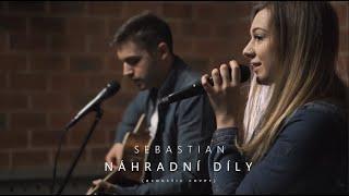 Sebastian - Náhradní díly (acoustic cover)