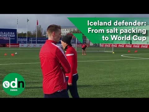 Iceland Defender: From Salt Packing To World Cup