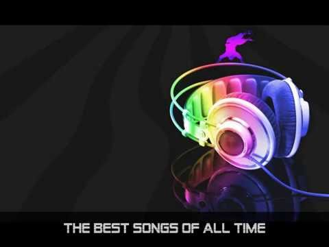 The Best Songs Of All Time Part 2   Tổng hợp US-UK