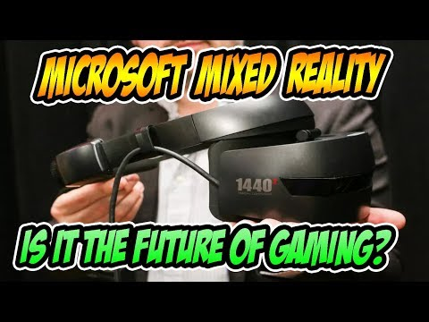 Microsoft Mixed Reality - Is It the Future of Gaming? (STEAM VR)