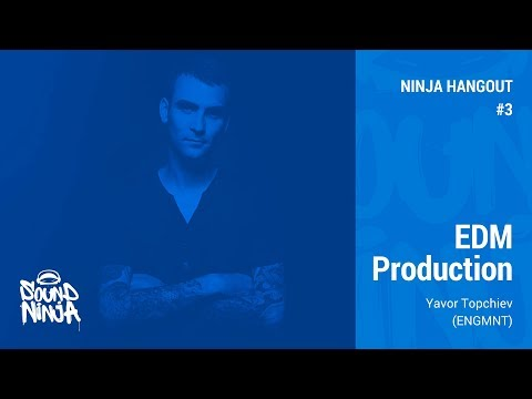Ninja Hangout #3: EDM Production