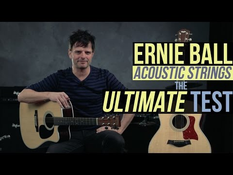 Ernie Ball Acoustic Strings - The Ultimate String Test!