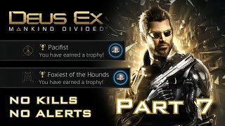 Deus Ex: Mankind Divided - NO KILLS, NO ALERTS SPEEDRUN (PACIFIST + FOXIEST OF THE HOUNDS) (7/11)