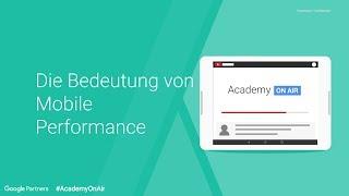 Academy on Air - Die Bedeutung von Mobile Performance (13.03.18)