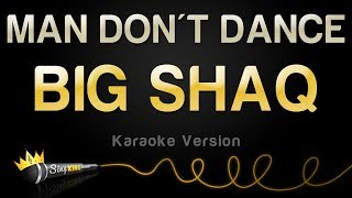 BIG SHAQ - MAN DON'T DANCE (Karaoke Version)