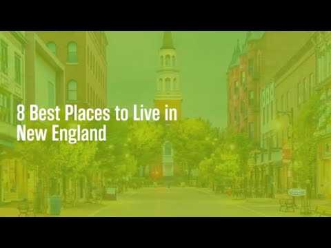 The Best Places To Live In New England