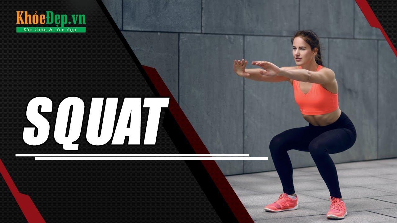 Bài tập Squat cơ bản | Cách tăng vòng 3, giảm mỡ đùi tốt nhất cho nữ | KhoeDep.vn