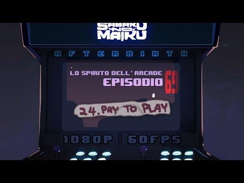 """Pay to Play"", Lo Spirito dell'Arcade 69 - The Binding of Isaac: Afterbirth"