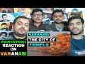 Pakistani Reacts On | EXPLORING VARANASI | Benaras Travel Vlog #1