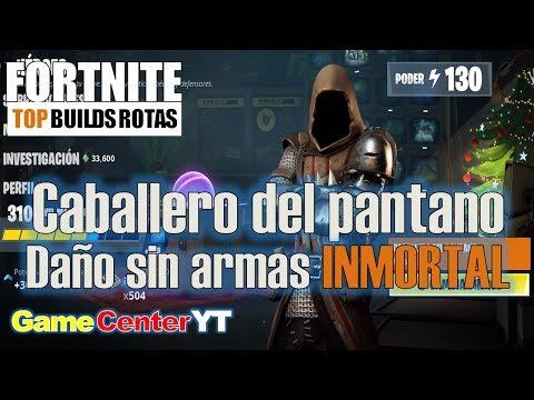 Daño sin armas INMORTAL Caballero del Pantano Soldado TOP BUILDS ROTAS Guía de héroes FORTNITE