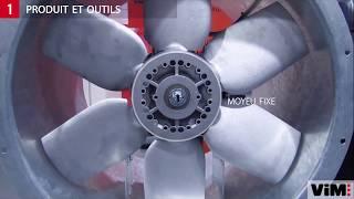 VIM - Remplacement d'une hélice et d'un moteur sur un ventilateur axial type TGT - THGT