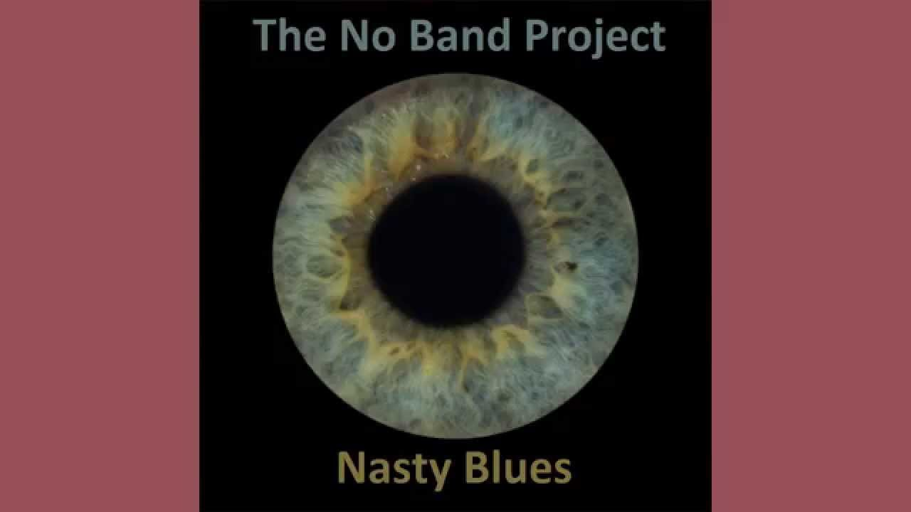 No band project nasty blues youtube no band project nasty blues stopboris Gallery