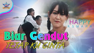 Download lagu Happy Asmara - Biar Gendut Tetap Kucinta [OFFICIAL]