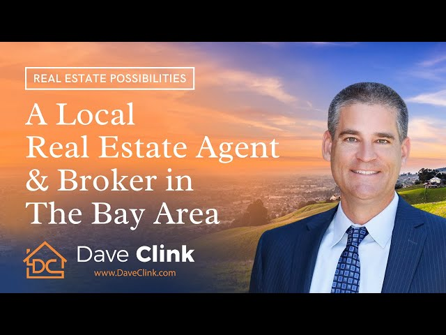 A Local Real Estate Agent and Broker in the Bay Area   South County Living by Dave Clink