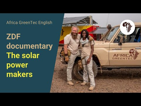 The Solar Power Makers - ZDF documentary about Africa GreenT
