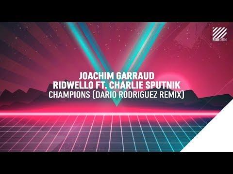 Joachim Garraud, Ridwello feat. Charlie Sputnik - Champions (Dario Rodriguez Remix)