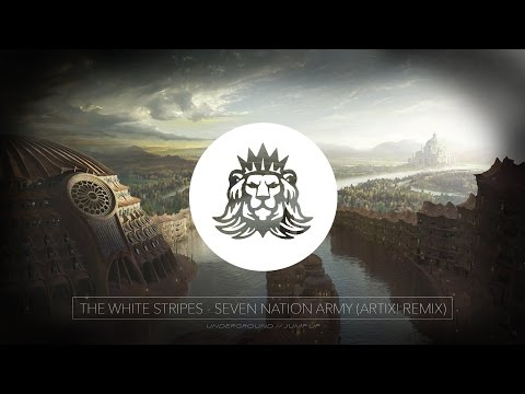 The White Stripes - Seven Nation Army (ARTIX! Remix)(JumpUpCave FREE Download)