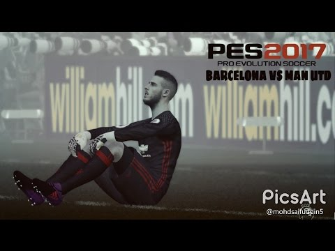 PES 2017 PC | Gameplay | High Graphic | Fluid Formation | Barca vs Man Utd