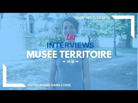 Interview Musée territoire 14-18 - Chiffres clés 2016 - Oise Tourisme