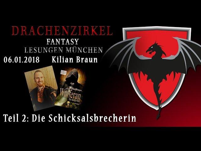 Lesung - DIE SCHICKSALSBRECHERIN Kilian Braun - 06. Januar 2018