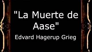 La Muerte de Aase (The Death of Aase) - Edvard Hagerup Grieg [BM]