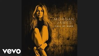 Morgan James - Call My Name (Audio)