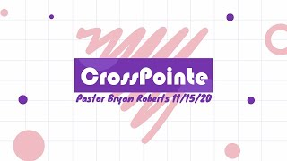 11/15/20 Pastor Bryan Roberts - The Power Of Prayer