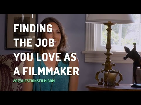 Finding The Job You Love As A Filmmaker
