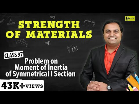 Problem On Moment Of Inertia Of Symmetrical I Section - Moment Of Inertia - Strength Of Materials