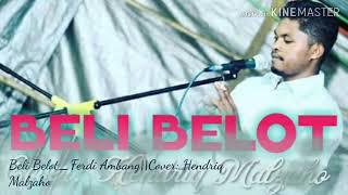 "Lagu Manggarai 2019 ""BELI BELOT_Ferdi Ambang""||Cover: Hendriq Malzaho"