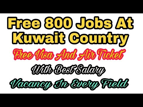 800 New Free Visa and Tickets Jobs At Kuwait Country, With 50000 To 200000  Rupees Monthly Salary