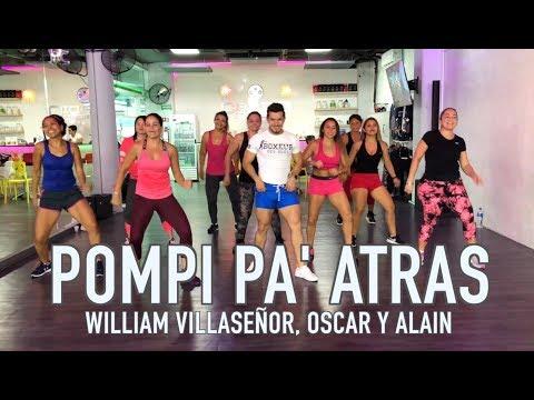 Pompi Pa Atras - William Villaseñor, Oscar y Alain by Cesar James Zumba Cardio Extremo Cancun
